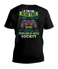 If you can read this i was forced to put my controller down and re-enter society V-neck
