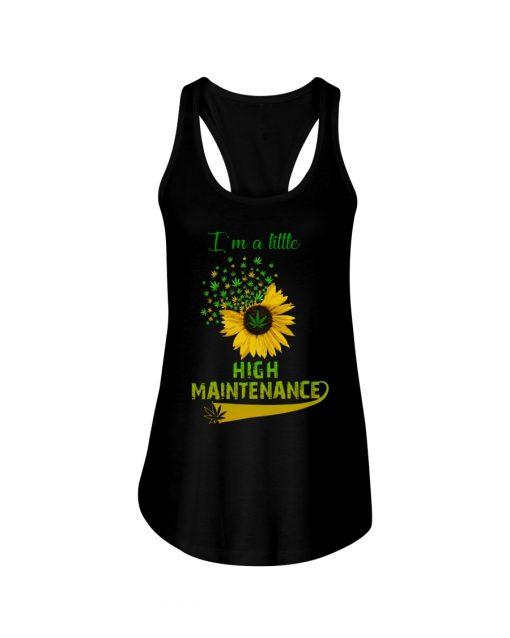 I'm a little high maintenance sunflower weed shirtank top