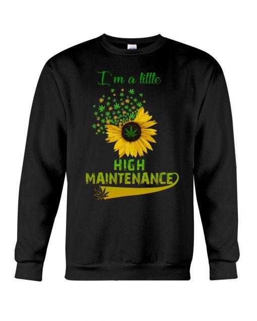 I'm a little high maintenance sunflower weed sweatshirt