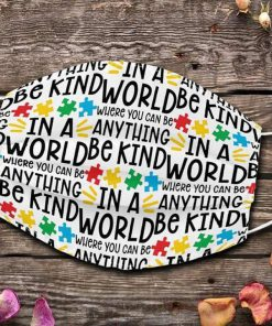 In a world where you can be anything be kind Autism Awareness face mask