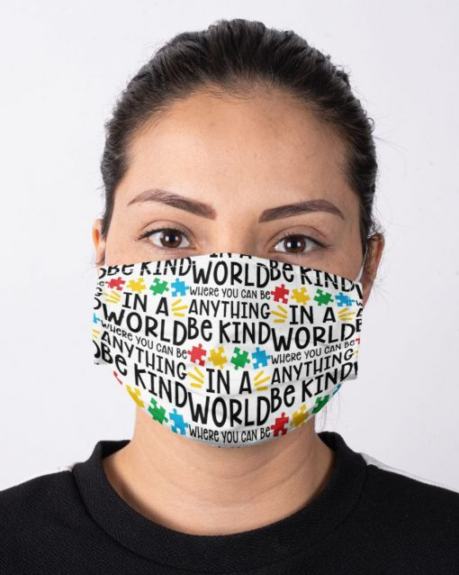 In a world where you can be anything be kind Autism Awareness face mask2