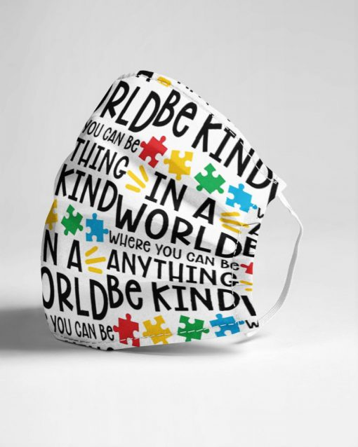 In a world where you can be anything be kind Autism Awareness face mask3