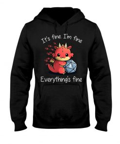 It's fine I'm fine Everything's fine Dungeons & Dragons hoodie