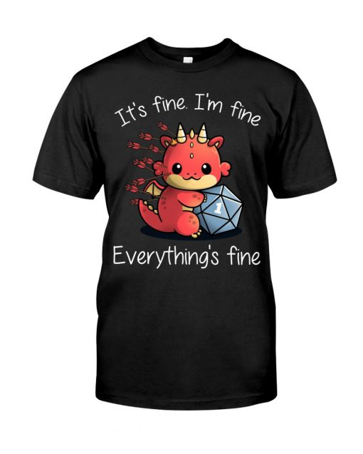 It's fine I'm fine Everything's fine Dungeons & Dragons shirt