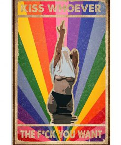 LGBT Kiss whoever The fuck you want poster