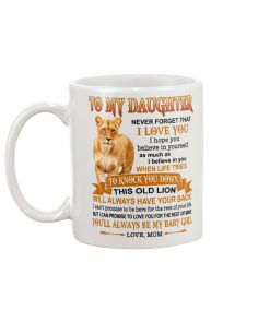 Lion To my daughter Never forget that I love you quotes mug 2