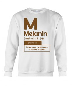 Melanin definition Brown sugar, warm honey, chocolate, and gold sweatshirt