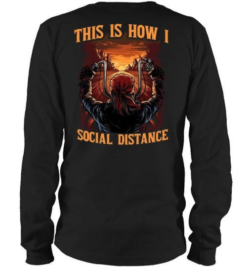 Motorcycle This is how I social distance Long sleeve