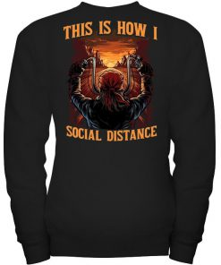 Motorcycle This is how I social distance Sweatshirt