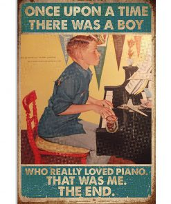 Once upon a time there was a boy who really loved Piano That was me vintage poster 1