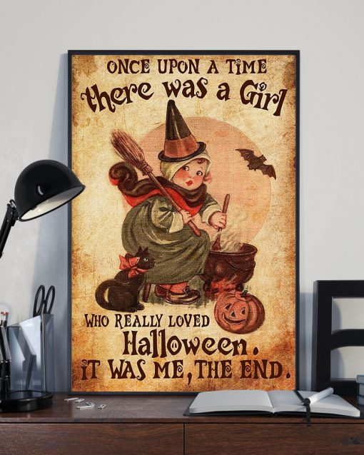Once upon a time there was a girl who really loved Halloween It was me poster1