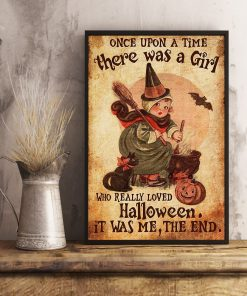 Once upon a time there was a girl who really loved Halloween It was me poster2