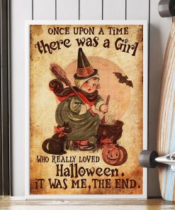 Once upon a time there was a girl who really loved Halloween It was me poster3