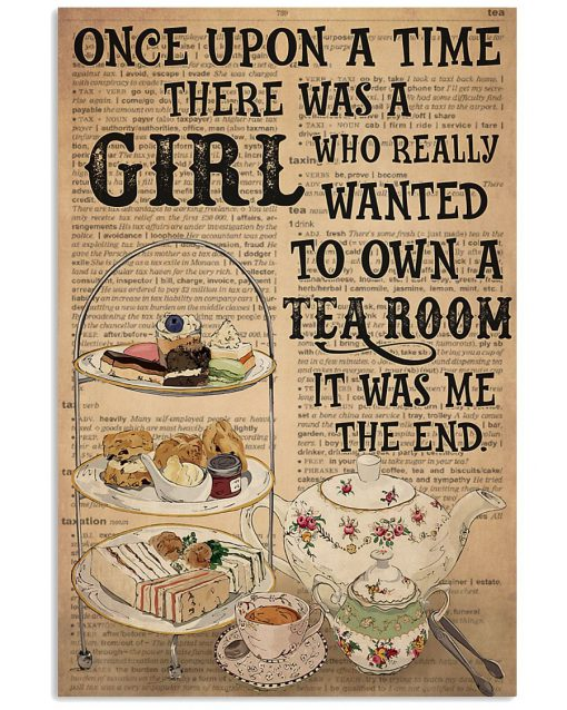 Once upon there was a boy who really wanted to own a tea room It was me poster
