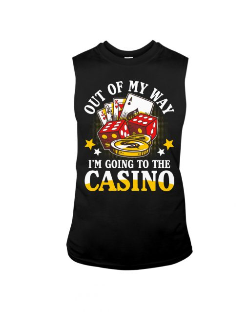 Out of my way I'm going to the Casino sweatshirt