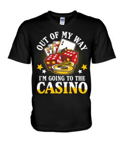 Out of my way I'm going to the Casino v-neck