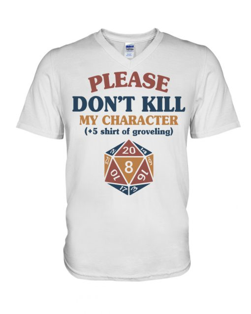 Please don't kill my character +5 shirt of groveling Dungeons & Dragons v-neck