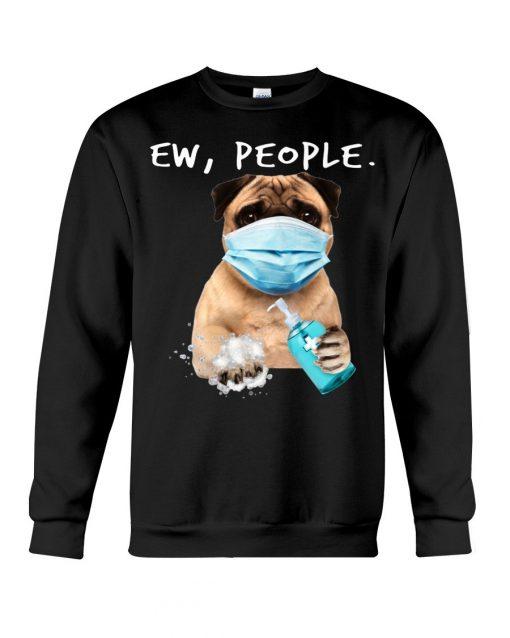 Pug Ew People Coronavirus Sweatshirt