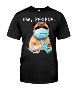 Pug Ew People Coronavirus T-shirt