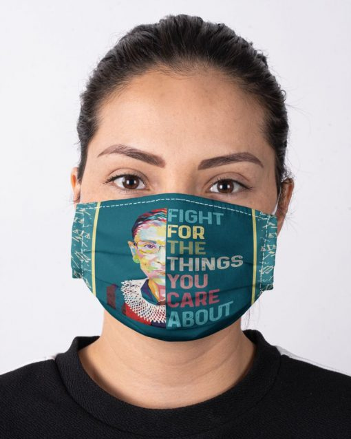 Ruth Bader Ginsburg Fight for the things you care about face mask2