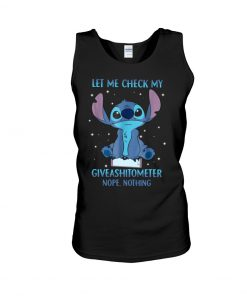 Stitch Let mem check my giveashitometer Nope Nothing tank top