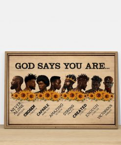 Sunflower Black Men God says you are never alone chosen capable amazing strong poster4