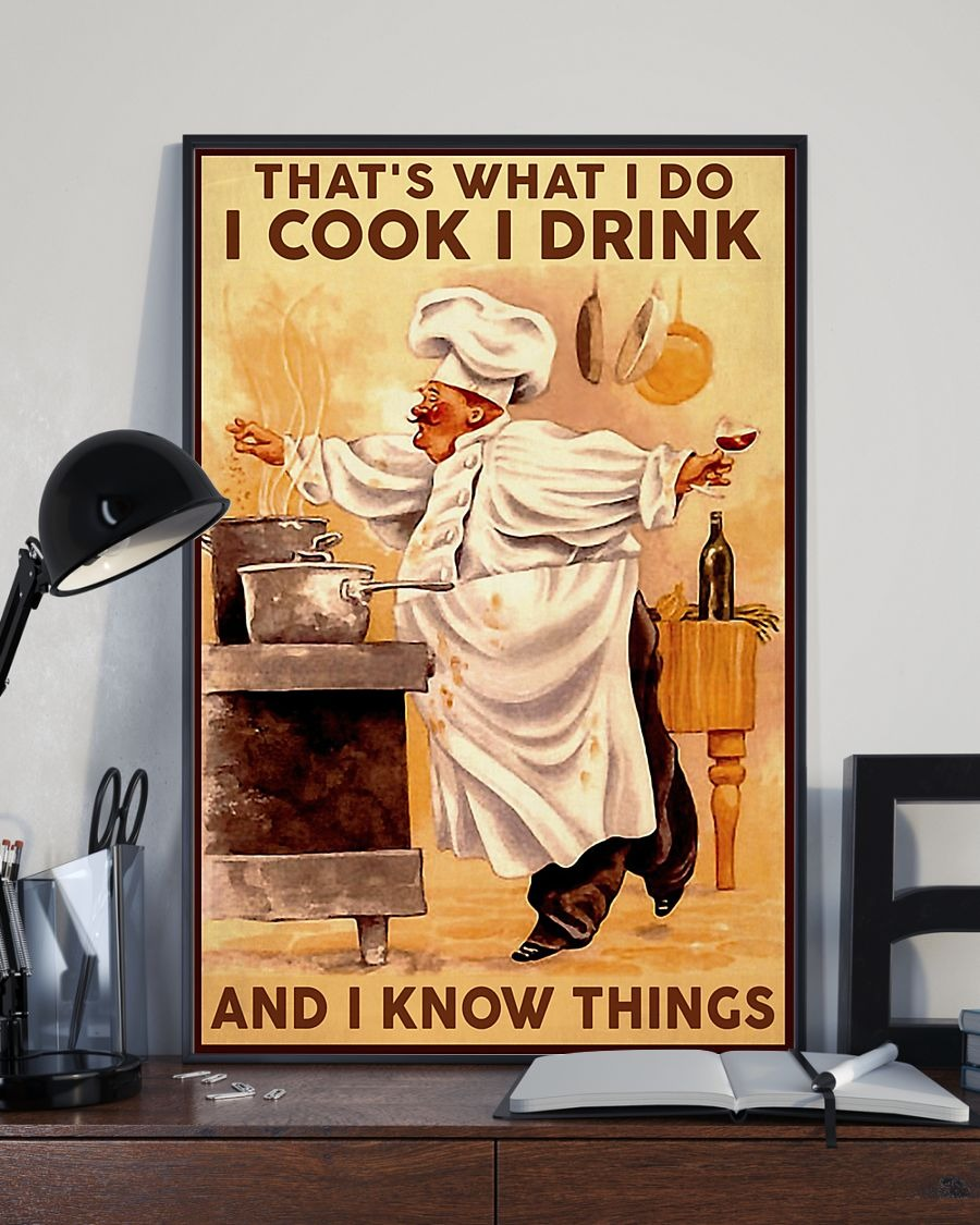Ships From USA That's what I do I cook I drink And I know things Chef poster