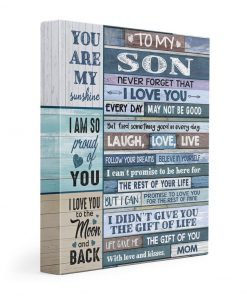 To my Son Never forget that I love you You are my sunshine I am so proud of you Gallery Wrapped Canvas