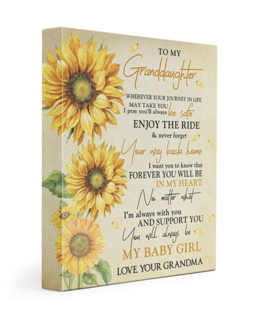 To my granddaughter Whenever your journey in life may take you I pray you'll always be safe sunflower gallery wrap canvas 1