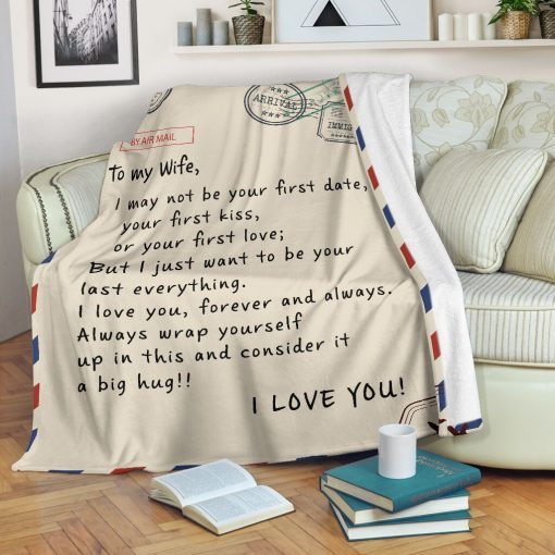 To my wife I may not be your first date or your first kiss But I just want to be your last everything fleece blanket