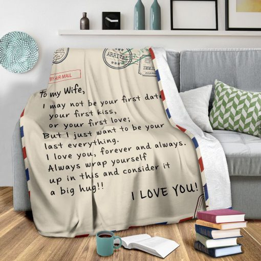 To my wife I may not be your first date or your first kiss But I just want to be your last everything fleece blanket2