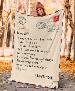 To my wife I may not be your first date or your first kiss But I just want to be your last everything fleece blanket3