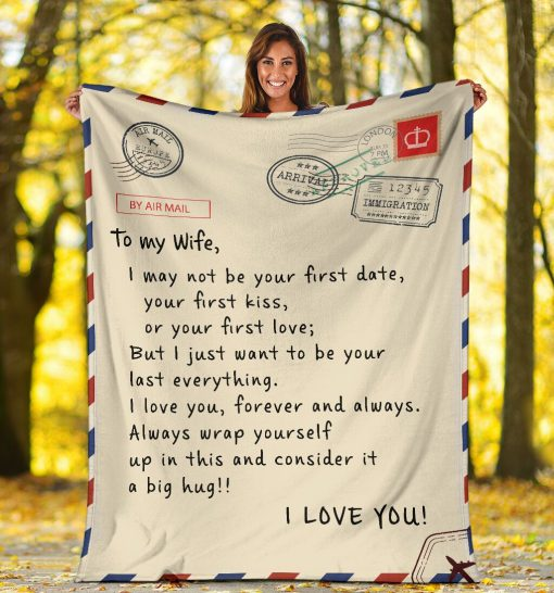 To my wife I may not be your first date or your first kiss But I just want to be your last everything fleece blanket4