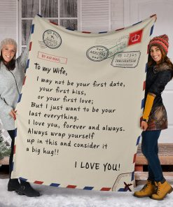To my wife I may not be your first date or your first kiss But I just want to be your last everything fleece blanket5