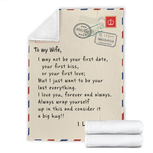 To my wife I may not be your first date or your first kiss But I just want to be your last everything fleece blanket6