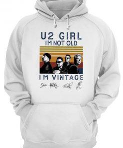 U2 Girl I'm not old I'm vintage hoodie