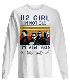 U2 Girl I'm not old I'm vintage long sleeved