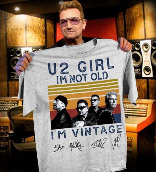 U2 Girl I'm not old I'm vintage shirt 0