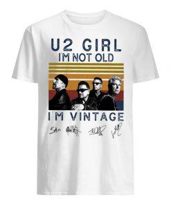 U2 Girl I'm not old I'm vintage shirt