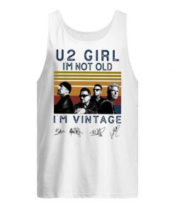 U2 Girl I'm not old I'm vintage tank top