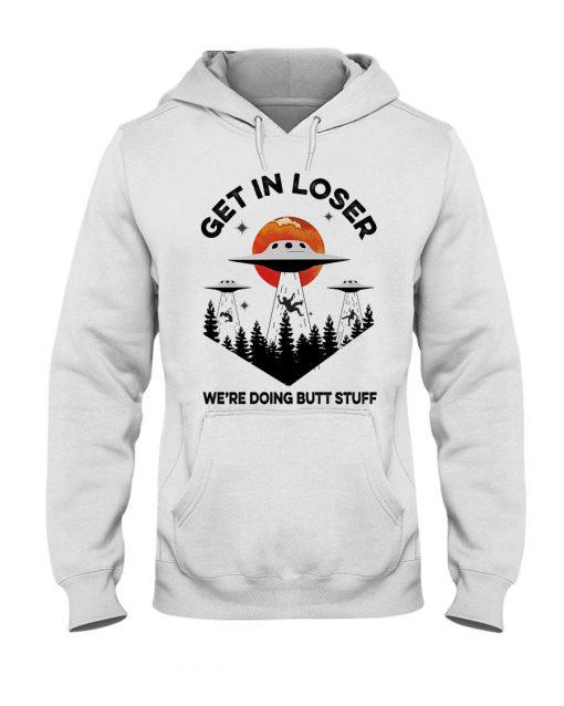 UFO Get In Loser shirt, hoodie, tank top