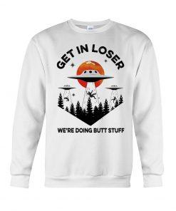 UFO Get In Loser sweatshirt