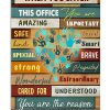 When you enter this office You are amazing important safe loved smart special brave poster 1