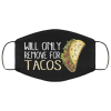 Will only remove for tacos Fabric face mask