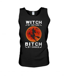 Witch by nature Bitch by choice tank top