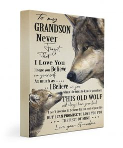 Wolf To my grandson never forget that I love you I hope you believe in yourself canvas