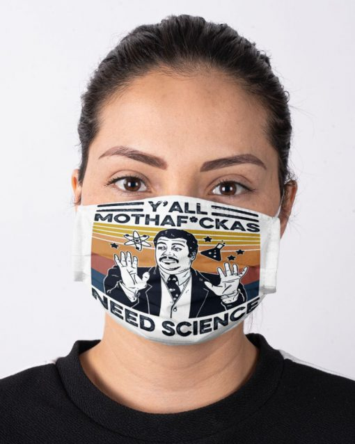 Y'all Mother Fuckers Need Science face mask 1