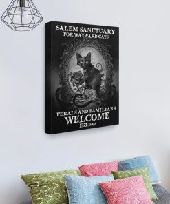 salem sanctuary for wayward cats ferals and familiars welcome est. 1692 poster gallery wrapped canvas1