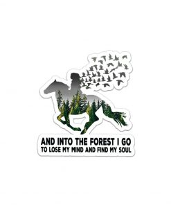 And Into the forest I go to lose my mind and find my soul sticker