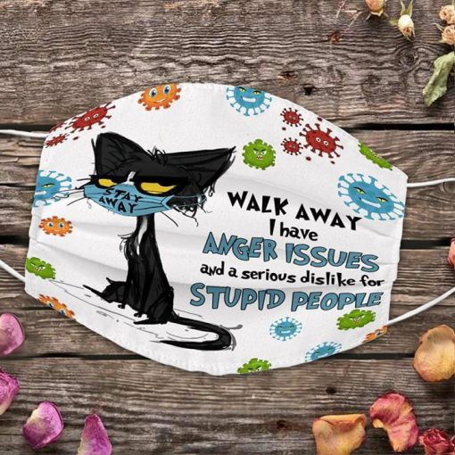 Black Cat Walk away I have anger issues and a serious dislike for stupid people face mask 0